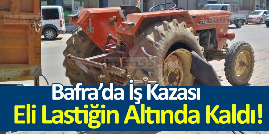 Bafra'da İş Kazası Eli Lastiğin Altında Kaldı!