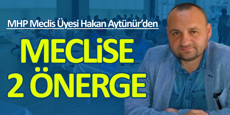 Hakan Aytünür'den Meclise Önerge