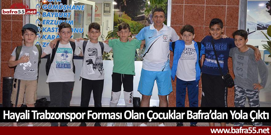 Hayali Trabzonspor Forması Olan Çocuklar Bafra'dan Yola Çıktı