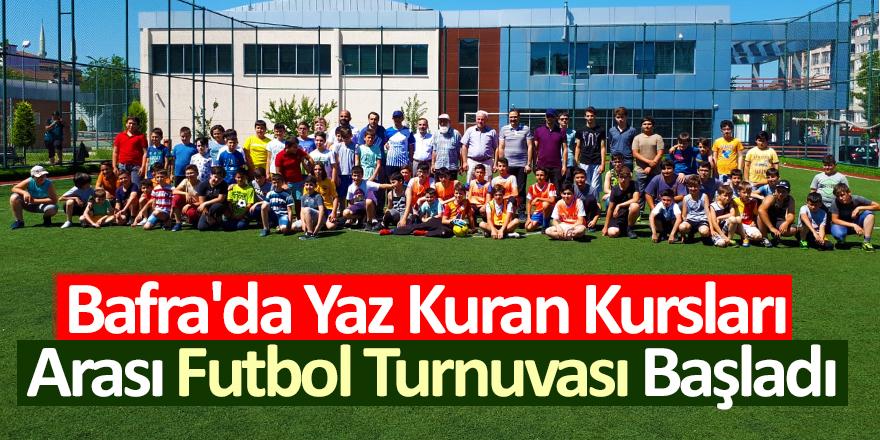 Bafra'da Yaz Kuran Kursları Arası Futbol Turnuvası Başladı