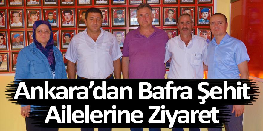 Ankara'dan Bafra Şehit Ailelerine Ziyaret