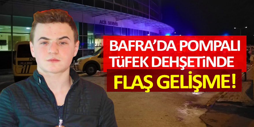Bafra'da Pompalı Tüfek Dehşetinde: Flaş Gelişme!