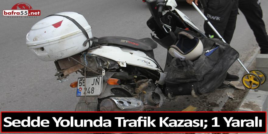 Sedde Yolunda Trafik Kazası; 1 Yaralı