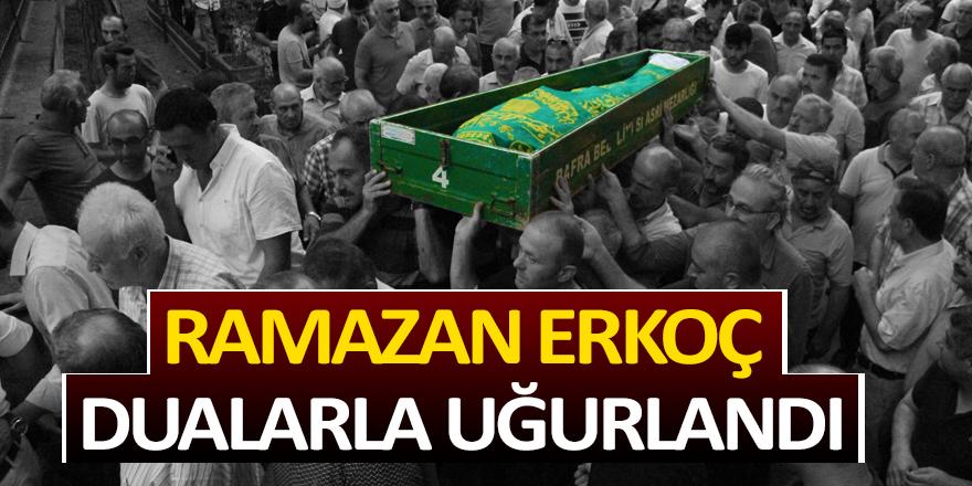 Ramazan Erkoç Dualarla Uğurlandı