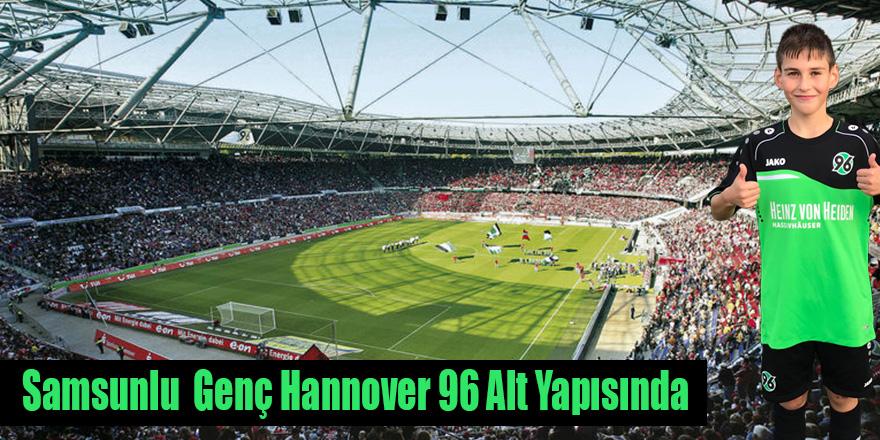 Samsunlu  Genç Hannover 96 Alt Yapısında