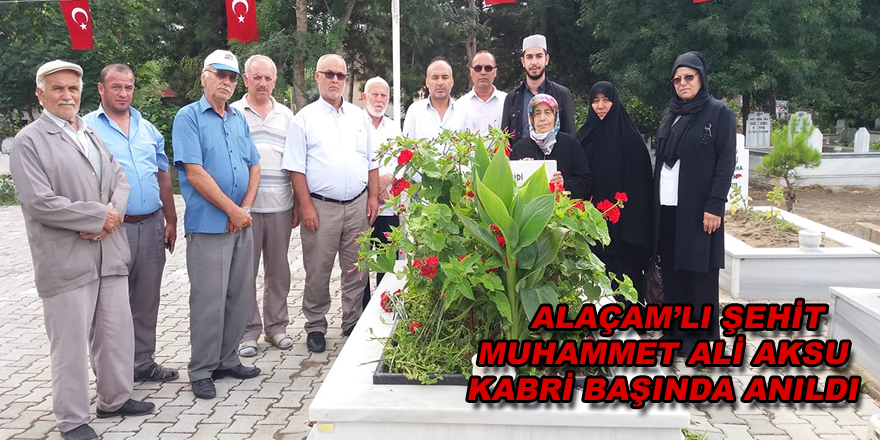 Alaçam'lı Şehit Muhammet Ali Aksu Kabri Başında Anıldı