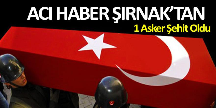 Şırnak'tan Acı Haber! 1 Asker Şehit Oldu
