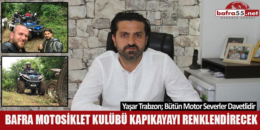 Yaşar Trabzon; Bütün Motor Severler Davetlidir