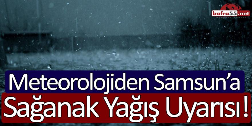 Meteorolojiden Samsun'a Sağanak Yağış Uyarısı!