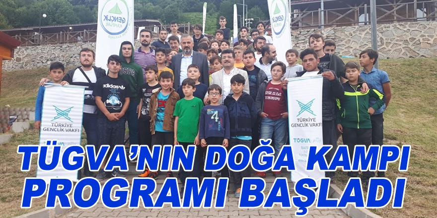TÜGVA'nın Doğa Kampı programı başladı