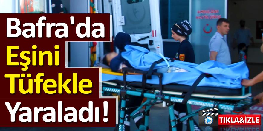 Bafra'da Eşini Tüfekle Yaraladı!