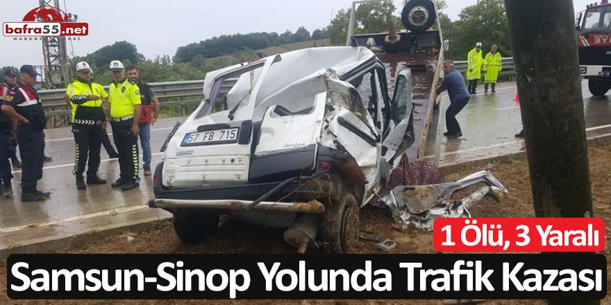 Samsun-Sinop Yolunda Trafik Kazası; 1 Ölü, 3 Yaralı
