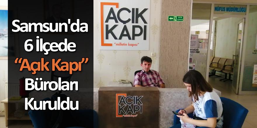 Samsun'da 6 İlçede Açık Kapı Büroları Kuruldu