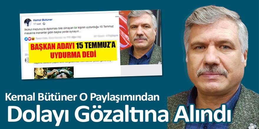 Kemal Bütüner Gözaltına Alındı