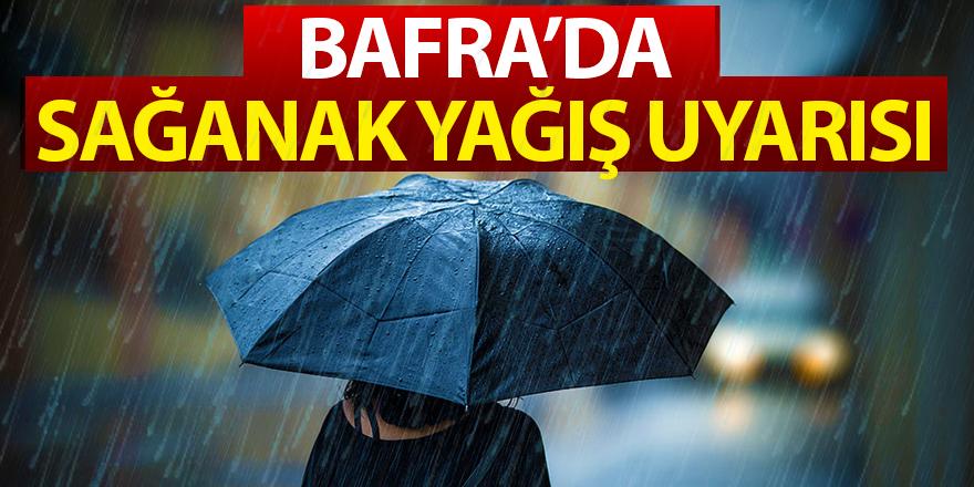 Bafralılar Dikkat Sağanak Yağış Uyarısı!