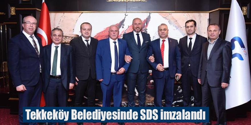 Tekkeköy Belediyesinde SDS imzalandı