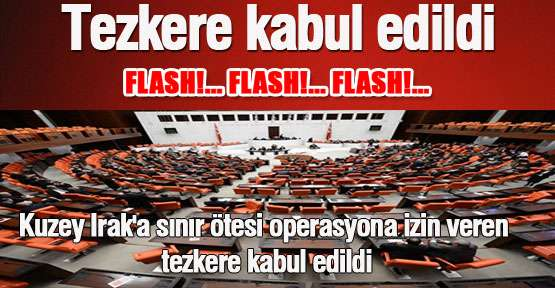TEZKERE KABUL EDİLDİ
