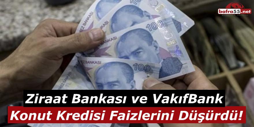 Ziraat Bankası ve VakıfBank Konut Kredisi Faizlerini Düşürdü!