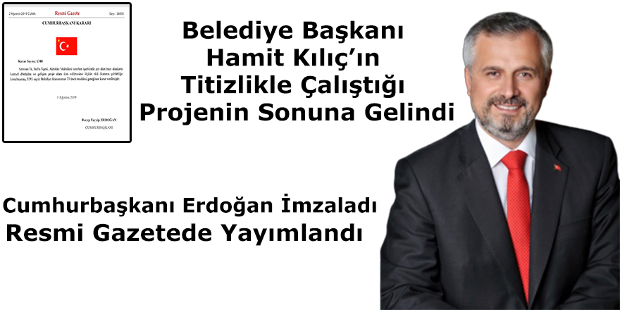 Başkan Kılıç'ın Titizlikle Çalıştığı Projenin Sonuna Gelindi!