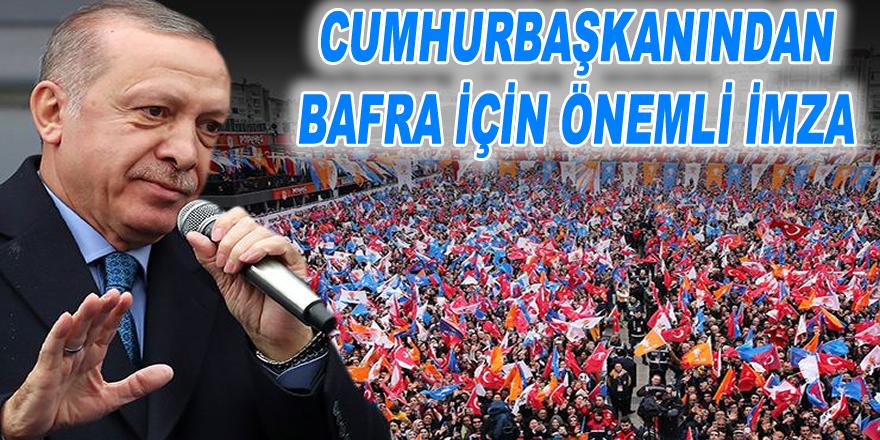 Cumhurbaşkanından Bafra için önemli imza