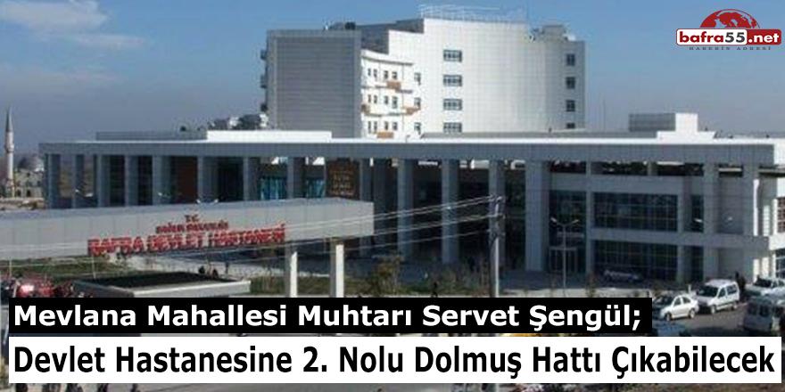 Devlet Hastanesine 2. Nolu Dolmuş Hattı Çıkabilecek!