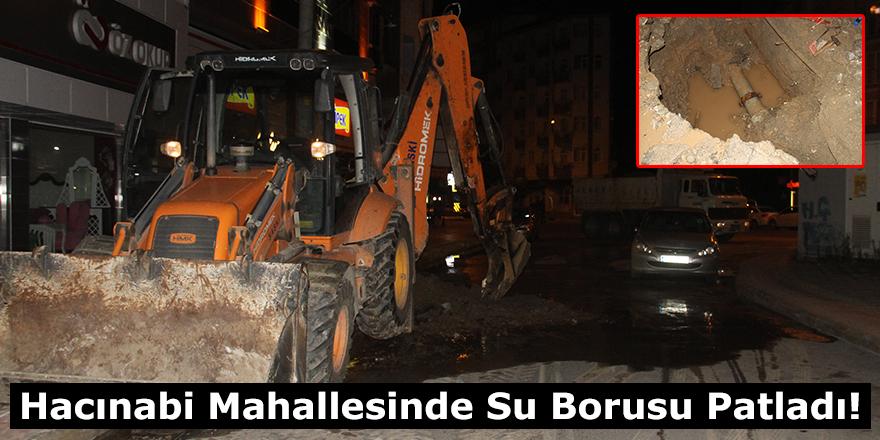 Hacınabi Mahallesinde Su Borusu Patladı!