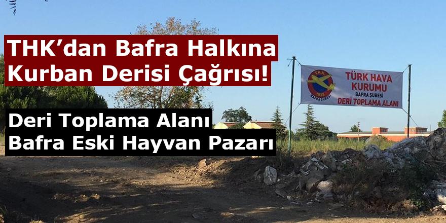 THK'dan Bafra Halkına Kurban Derisi Çağrısı!