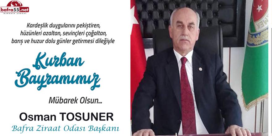 Bafra Ziraat Odası Başkanı Osman Tosuner'den Kurban Bayramı mesajı