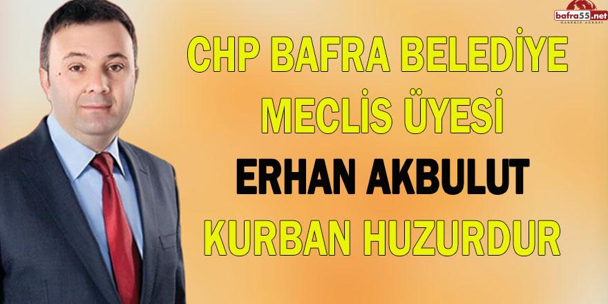 CHP Bafra Belediye Meclis Üyesi Erhan Akbulut Kurban Bayram Mesajı