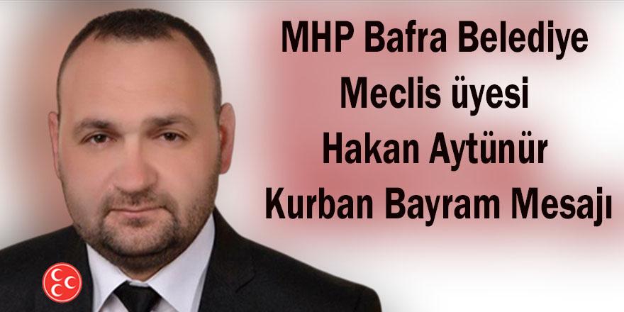 MHP Bafra Belediye Meclis üyesi Hakan Aytünür Kurban Bayram Mesajı