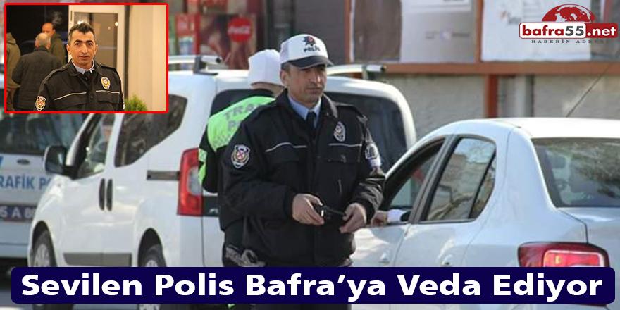 Sevilen Polis Bafra'ya Veda Ediyor