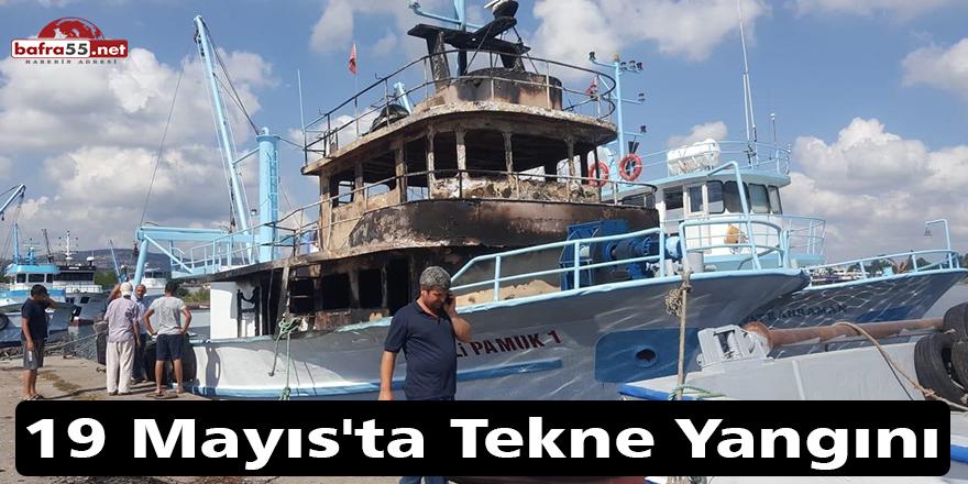 19 Mayıs'ta Tekne Yangını