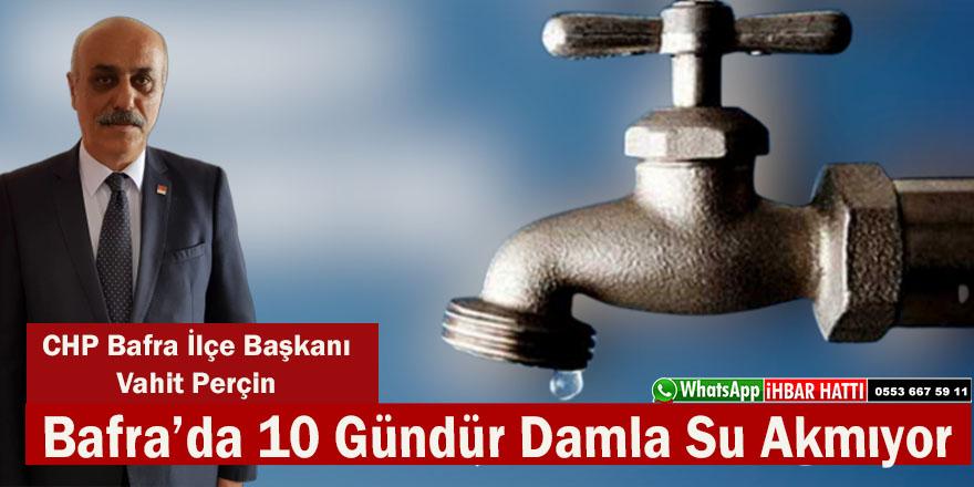 """Perçin;""""Bafra'da 25 Mahalle 10 Gündür Susuz"""""""