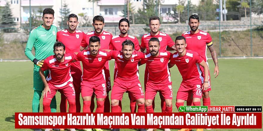 Samsunspor Hazırlık Maçında Van Maçından Galibiyet İle Ayrıldı