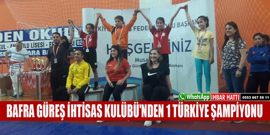 BAFRA GÜREŞ İHTİSAS KULÜBÜ'NDEN 1 TÜRKİYE ŞAMPİYONU