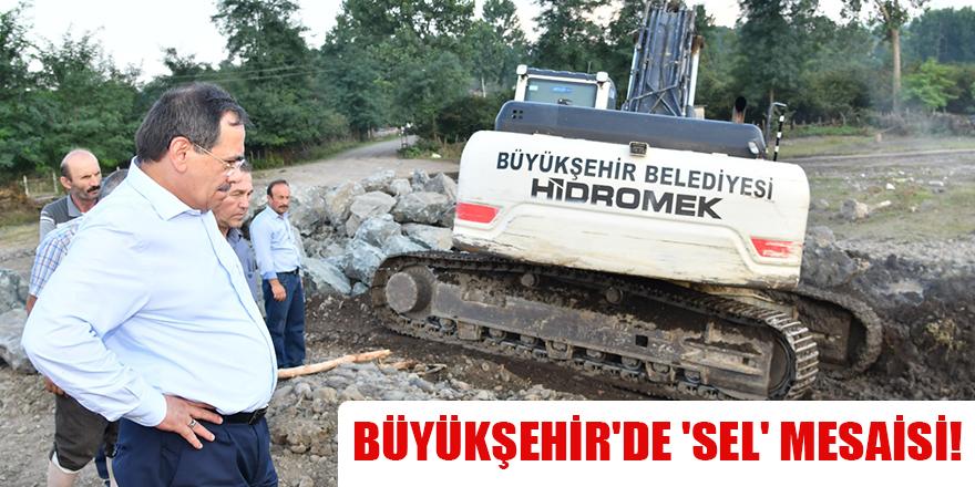 BÜYÜKŞEHİR'DE 'SEL' MESAİSİ!