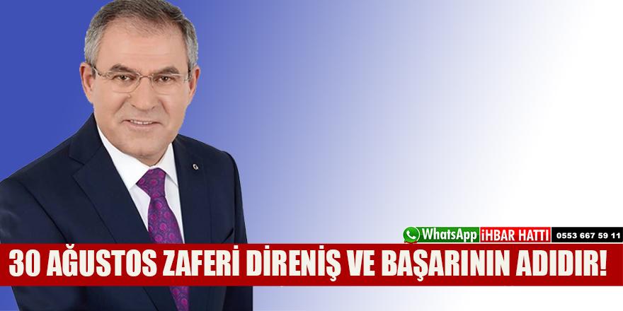 30 AĞUSTOS ZAFERİ DİRENİŞ VE BAŞARININ ADIDIR!