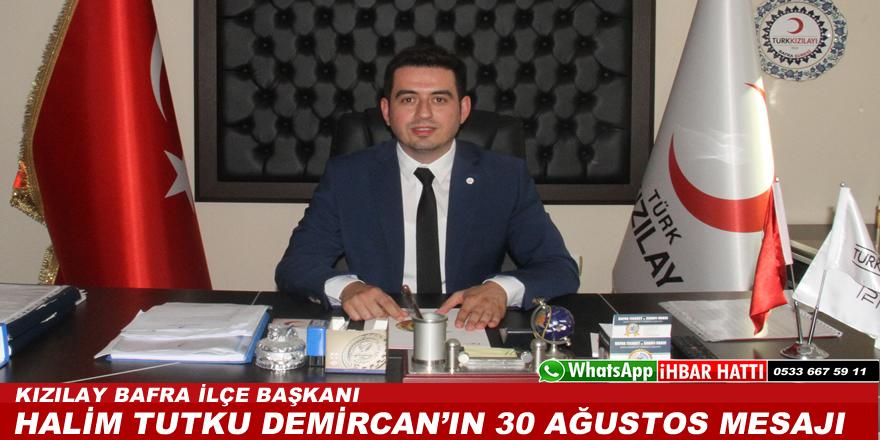 Türk Kızılay Bafra Şube Başkanı Ecz. Halim Tutku Demircan'ın 30 Ağustos Mesajı