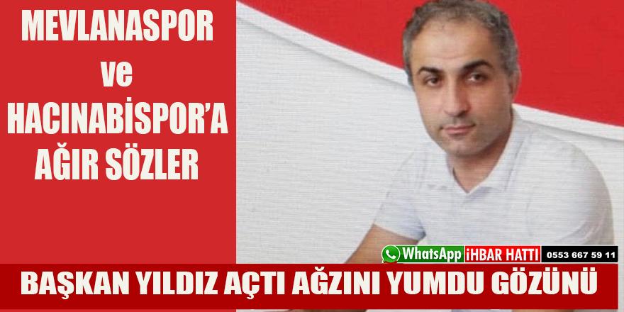 Başkan Fatih Yıldız'an Mevlana ve Hacınabispor Yöneticilerine Ağır Sözler