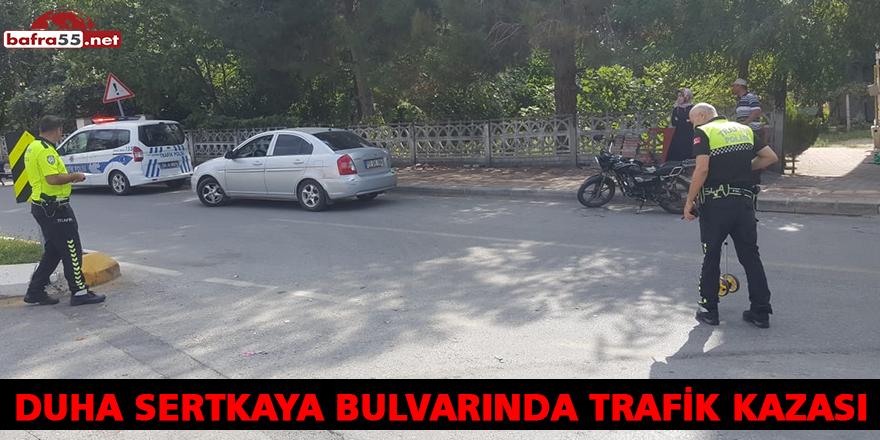 DUHA SERTKAYA BULVARINDA TRAFİK KAZASI