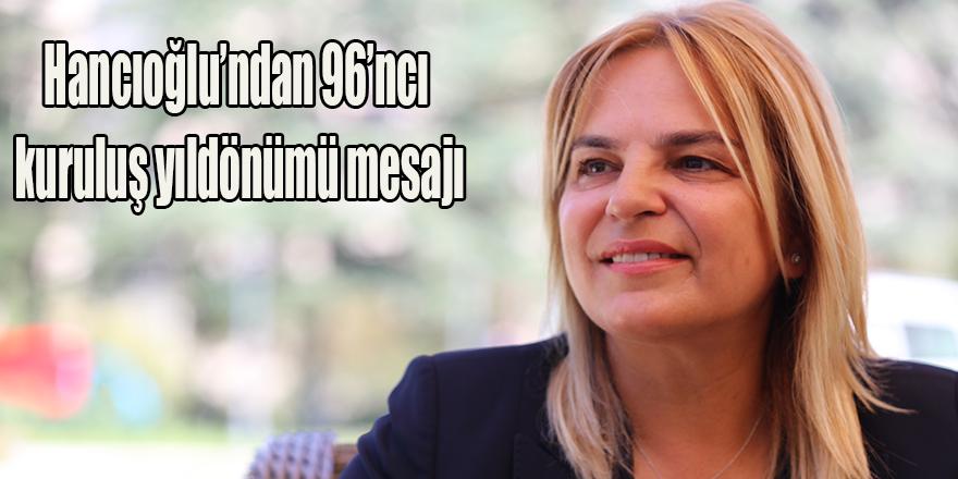 Hancıoğlu'ndan 96'ncı kuruluş yıldönümü mesajı