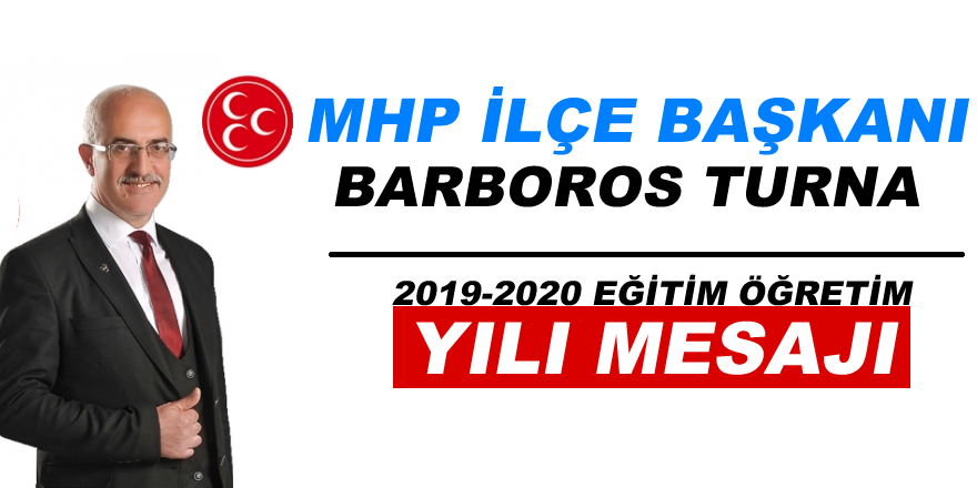 MHP Barboros Turna Eğitim Öğretim yılı mesajı