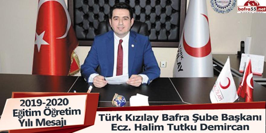 Türk Kızılay Bafra Şube Başkanı Ecz. Halim Tutku Demircan'dan 2019-2020 Eğitim Öğretim Yılı Mesajı