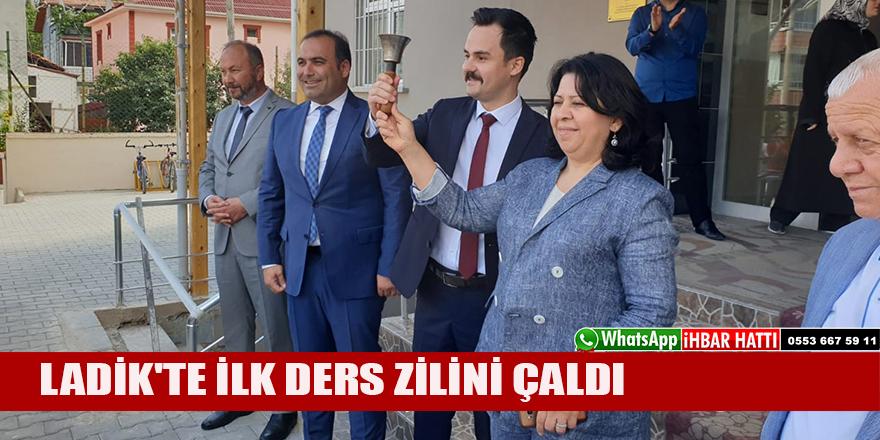 LADİK'TE İLK DERS ZİLİNİ ÇALDI