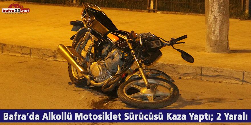 Bafra'da Alkollü Motosiklet Sürücüsü Kaza Yaptı; 2 Yaralı