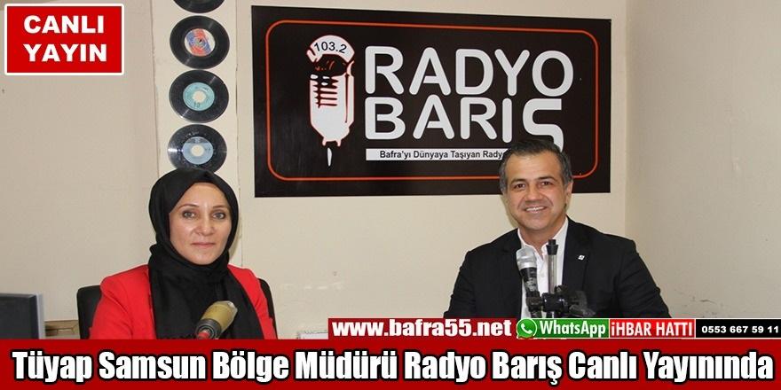 Tüyap Samsun Bölge Müdürü Radyo Barış Canlı Yayınında