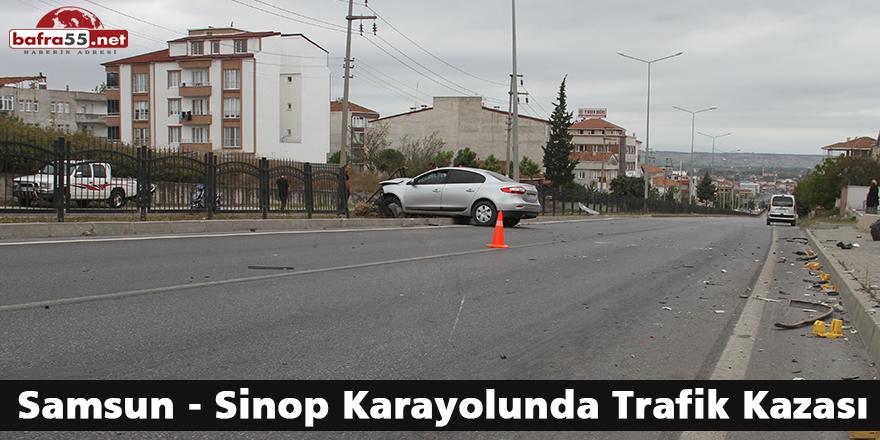 Samsun - Sinop Karayolunda Trafik Kazası