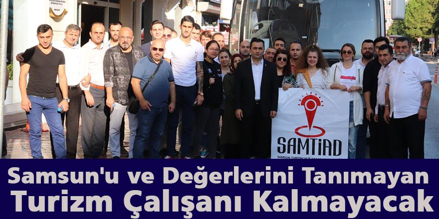 Samsun'u ve değerlerini tanımayan Turizm Çalışanı Kalmayacak