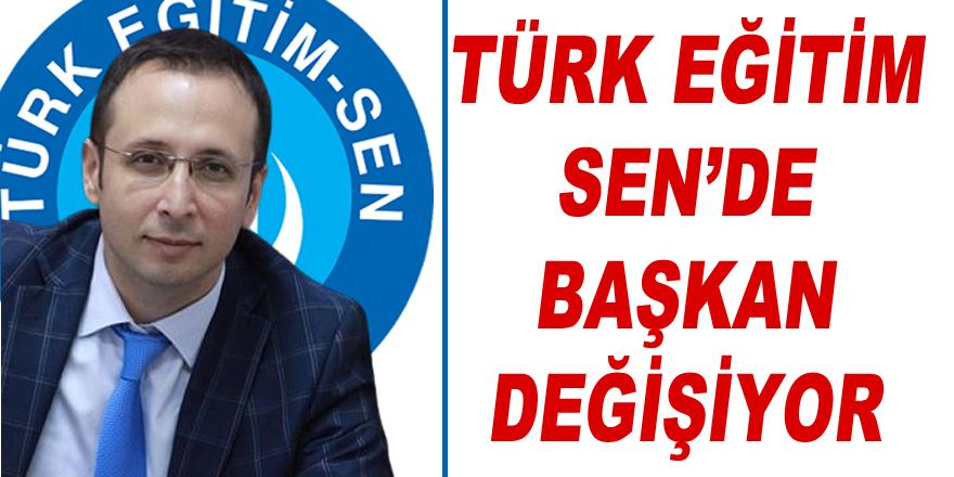 Türk Eğitim-Sen'de Bayrak değişimi olacak