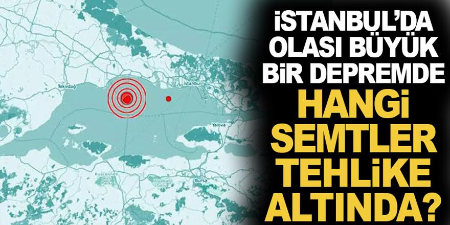 İstanbul'da Hangi Semtler Tehlike Altında